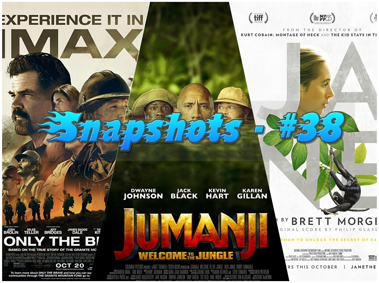 Snapshots - #38: Only the Brave, Jane, Jumanji: Welcome to