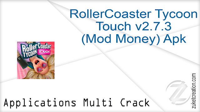 RollerCoaster Tycoon Touch v2 7 3 (Mod Money) Apk -