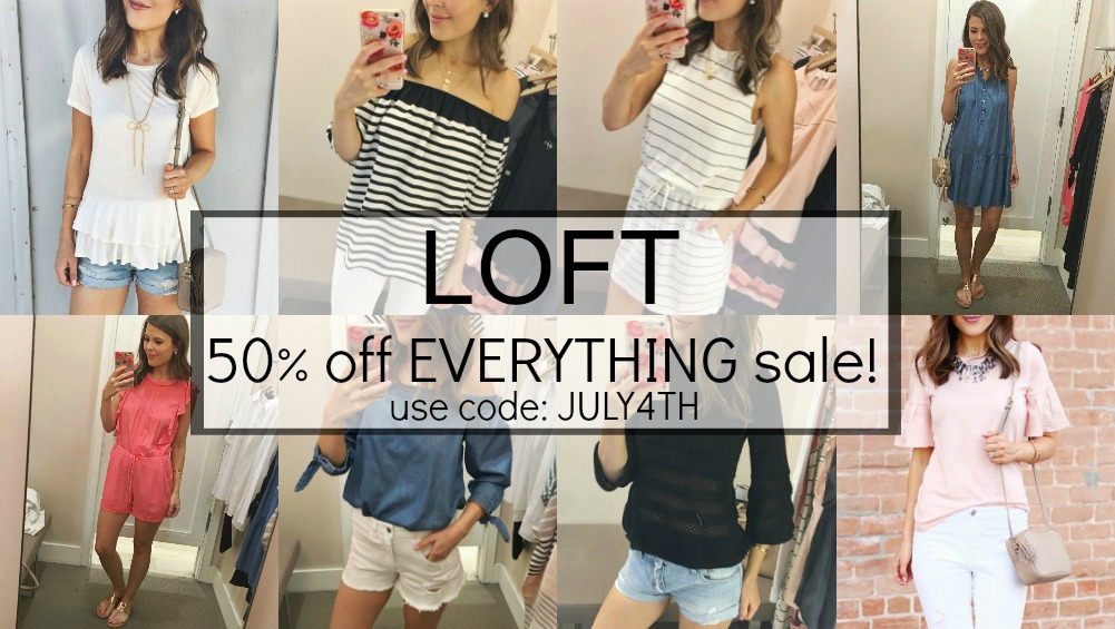 400baf602e7 LOFT is currently having their biggest sale of the year and EVERYTHING is  50% off! Be sure to use code JULY4TH at checkout to take advantage of the  amazing ...