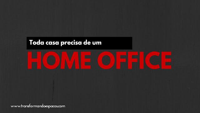 Toda casa precisa de um home office