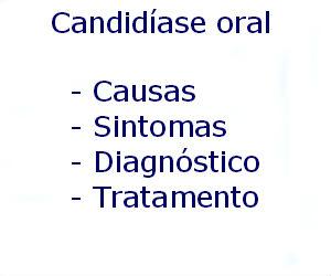 Candidíase oral causas sintomas diagnóstico tratamento prevenção riscos complicações