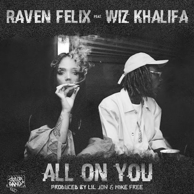 Raven Felix ft. Wiz Khalifa – All On You