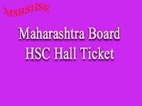 Maharashtra Board HSC/ 12th Hall Tickets 2017