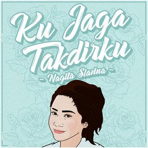 Nagita Slavina - Ku Jaga Takdirku