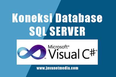 Cara Koneksi Database SQL Server Dengan C#