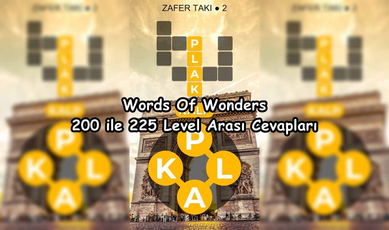 Words Of Wonders 200 ile 225 Level Arasi Cevaplari