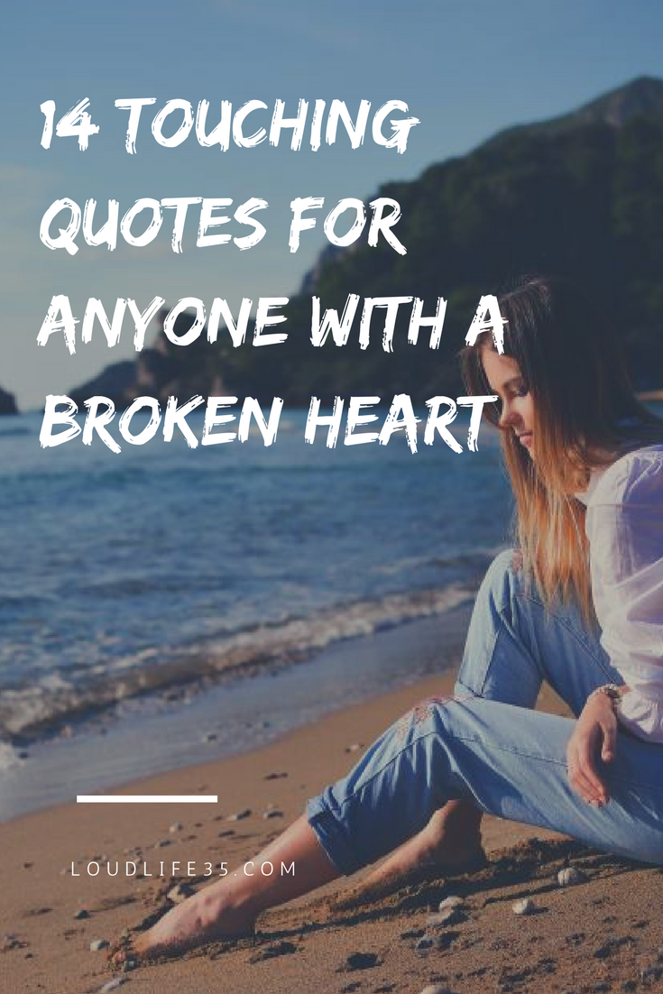 Painful Heart Touching Quotes: 14 Touching Quotes For Anyone With A Broken Heart