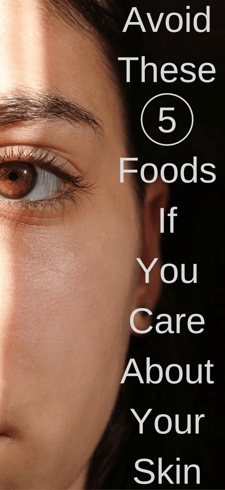 Avoid These 5 Foods If You Care About Your Skin