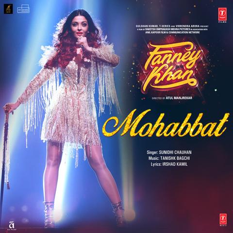 Mohabbat - Fanney Khan (2018)