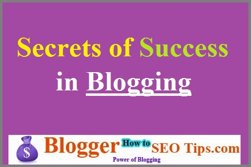 Secrets Behind Success, Beginner Blogger Tips,