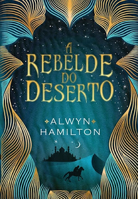 A rebelde do deserto – Trilogia A rebelde do deserto, vol. 1 (Alwyn Hamilton)