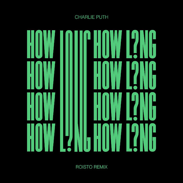 Charlie Puth - How Long (Roisto Remix) - Single Cover