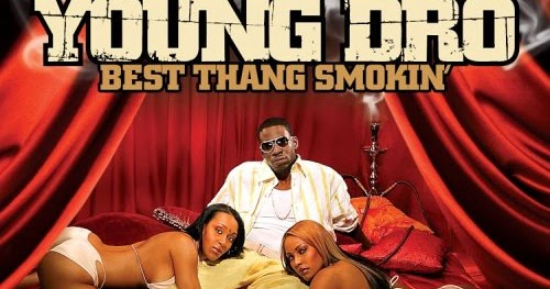 young dro best thang smokin download