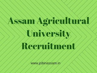 Assam Agricultural University, Assam (AAU) Recruitment 2017- JRF & Technical Assistant posts