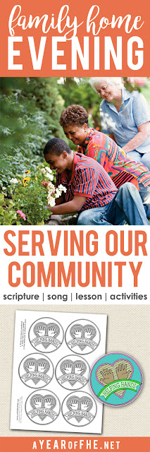 A Year of FHE // A family home evening about serving in our community! Includes song, scripture, lesson, and activities. #lds #service #fhe