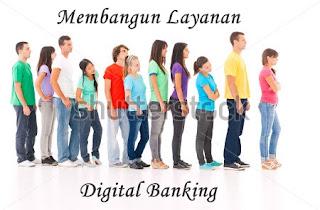 http://www.nurulfitri.com/2016/07/membangun-layanan-digital-banking.html