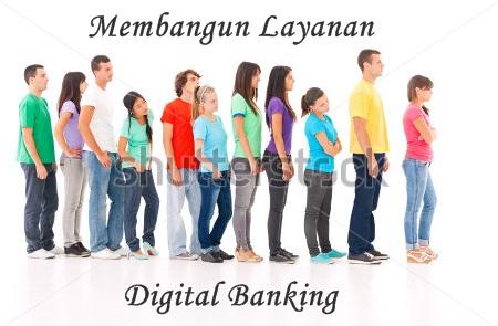 Membangun Layanan Digital Banking