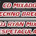 Cd Mixado Techno Brega As Melhores - Dj Ryan Mix O Espetacular