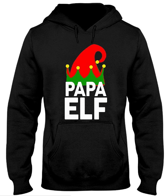 PAPA ELF Hoodie, PAPA ELF Sweatshirt, PAPA ELF T Shirt