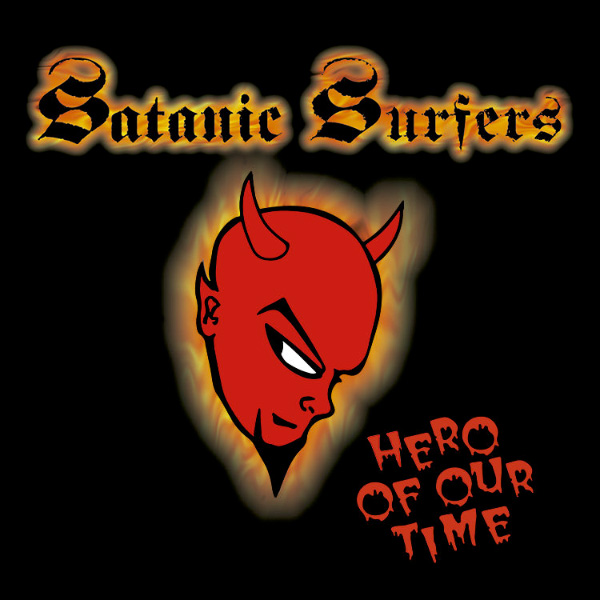 Satanic Surfers – Hero Of Our Time (1996)