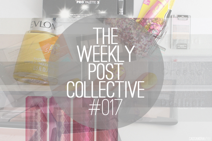 THE WEEKLY POST COLLECTIVE #017 - CassandraMyee