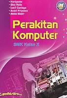 Perakitan Komputer SMK Kelas X – Sesuai Kurikulum 2013