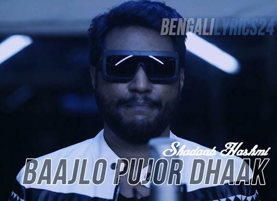 Baajlo Pujor Dhaak, Shadaab Hashmi