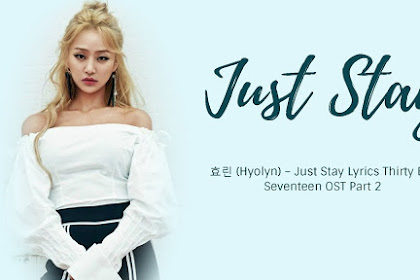 Lirik Lagu Hyolyn (효린) – STAY + Translation