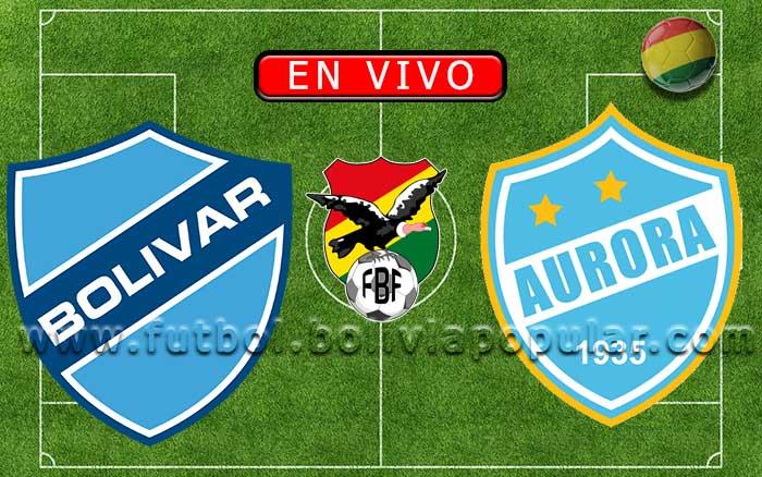 【En Vivo】Bolívar vs. Aurora - Torneo Clausura 2019