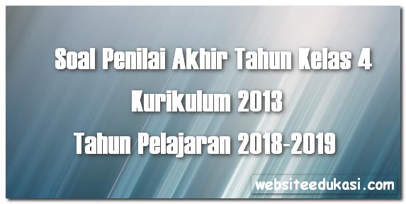 Soal PAT/UKK Kelas 4 Tema 8 K13 Tahun 2018/2019