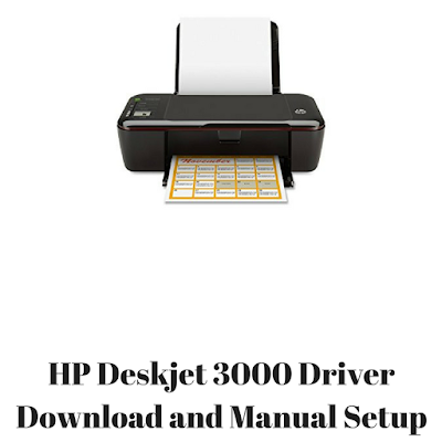 HP Deskjet 3000 Driver Download and Manual Setup