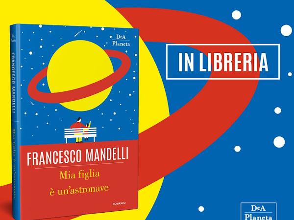 Segnalazione Mia Figlia È Un'astronave Di Francesco Mandelli