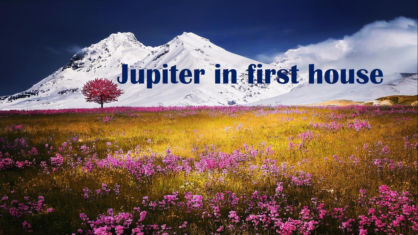 Jupiter in first house