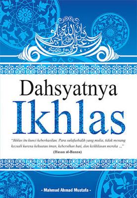 Dahsyatnya Ikhlas  Penulis Mahmud Ahmad Mustafa