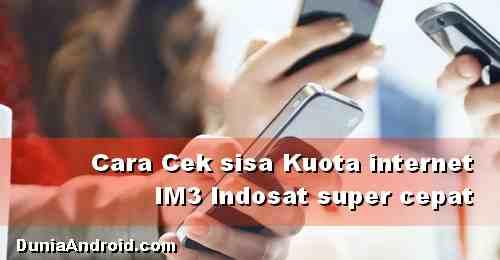 Cara Cek kuota Indosat IM3 3G dan 4G paling cepat