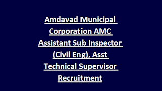 Amdavad Municipal Corporation AMC Assistant Sub Inspector (Civil Eng), Asst Technical Supervisor Recruitment