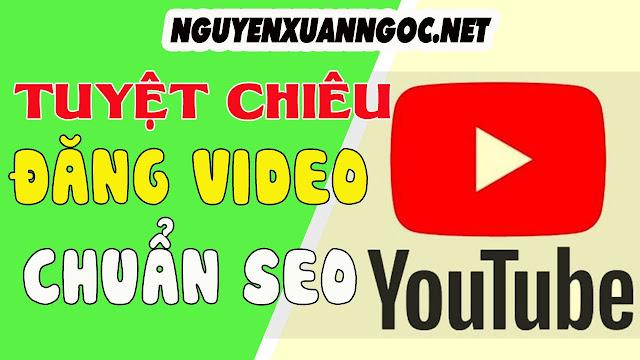 Cách đăng video của Youtube Chuyên nghiệp