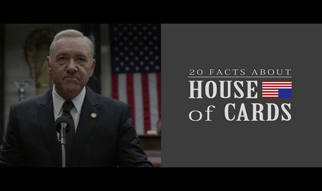 20 Facts About House of Cards