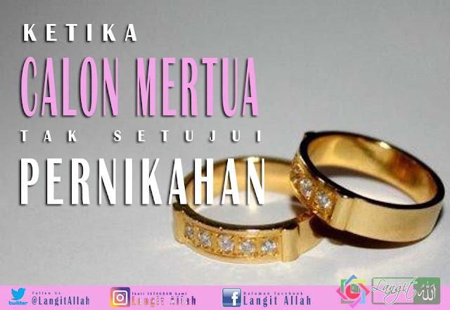 Ketika Calon Mertua Tak Setujui Pernikahan, Apa Solusinya? (langitallah.com)