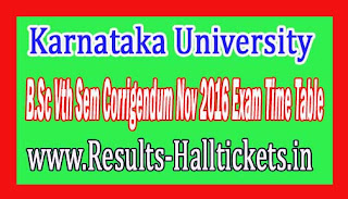 Karnataka University B.Sc Vth Sem Corrigendum Nov 2016 Exam Time Table