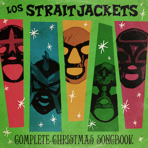 Los Straitjackets' Complete Christmas Songbook