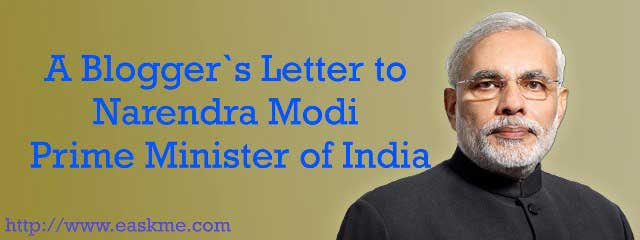 A Blogger`s Letter to Narendra Modi Prime Minister of India : eAskme