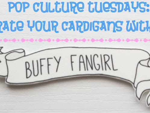 Pop Culture Tuesdays: Decorate Your Cardigans With These