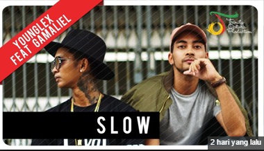 Lagu Young Lex ft. Gamaliel – Slow