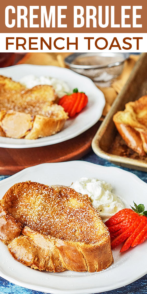 Creme Brulee French Toast on Pinterest