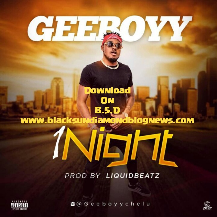 [XclusiveMusic] Download 1Night by Geeboyy mp3 [download]
