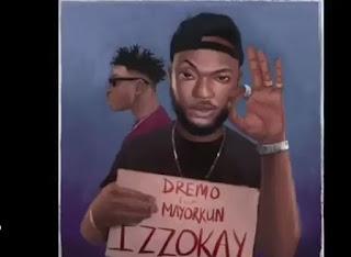 Dremo Feat. Mayorkun – Izzokay