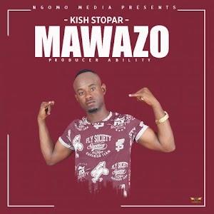 Download Audio | Kish Stopar - Mawazo (Singeli)