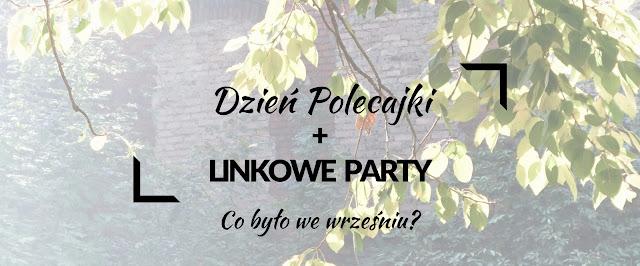 linkowe party| linkparty| blogowanie| wrzesień| najlepsze linki| najlepsze teksty| blog|
