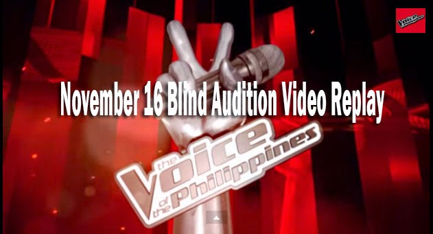 The Voice of the Philippines Season 2 November 16, 2014 Blind Audition Video Replay